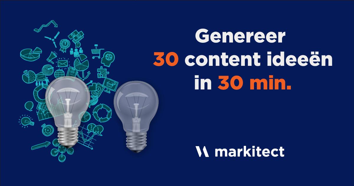 Genereer 30 content ideeen in 30 min content marketing